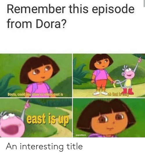 Remember This Episode From Dora? Oh That Is Easy Boots Could