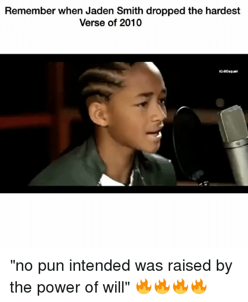 """Daquan, Funny, and Jaden Smith: Remember when Jaden Smith dropped the hardest  Verse of 2010  G: Daquan """"no pun intended was raised by the power of will"""" 🔥🔥🔥🔥"""