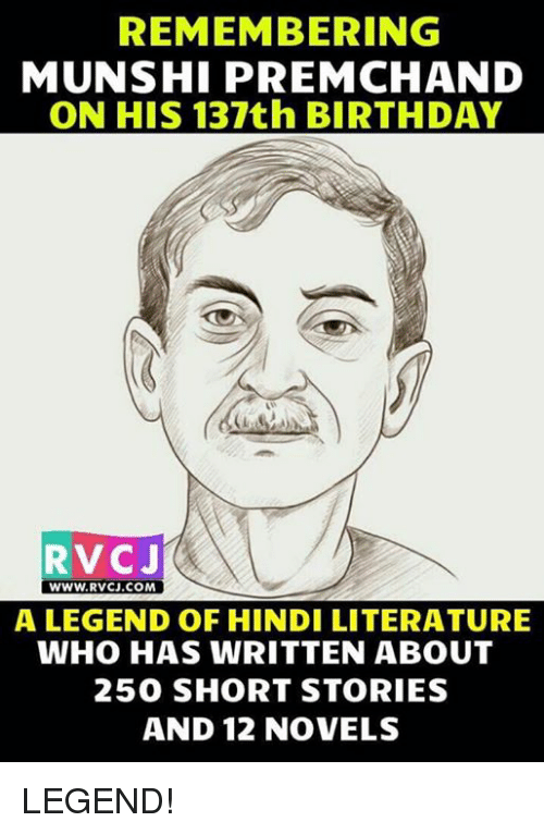 Birthday, Memes, and Hindi Language: REMEMBERING  MUNSHI PREMCHAND  ON HIS 137th BIRTHDAY  RVCJ  WWW.RVCJ.COM  WWW.RVCJ.COM  A LEGEND OF HINDI LITERATURE  WHO HAS WRITTEN ABOUT  250 SHORT STORIES  AND 12 NOVELS LEGEND!