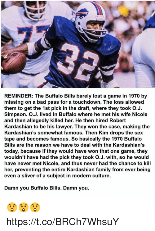 Reminder The Buffalo Bills Barely Lost A Game In 1970 By Missing On A Bad Pass For A Touchdown The Loss Allowed Them To Get The 1st Pick In The Draft Where