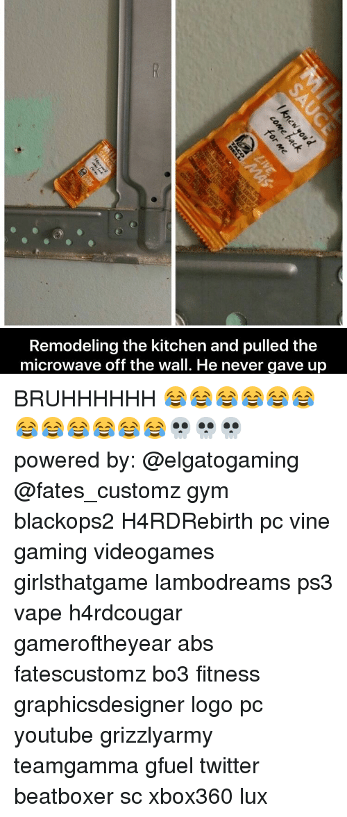 Beatbox, Memes, and Beatboxing: Remodeling the kitchen and pulled the  microwave off the wall. He never gave up BRUHHHHHH 😂😂😂😂😂😂😂😂😂😂😂😂💀💀💀 powered by: @elgatogaming @fates_customz gym blackops2 H4RDRebirth pc vine gaming videogames girlsthatgame lambodreams ps3 vape h4rdcougar gameroftheyear abs fatescustomz bo3 fitness graphicsdesigner logo pc youtube grizzlyarmy teamgamma gfuel twitter beatboxer sc xbox360 lux