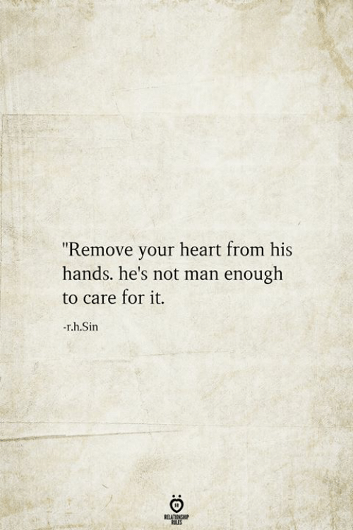 """Heart, Tes, and Sin: """"Remove your heart from his  hands. he's not man enough  to care for it.  -r.h.Sin  RELATIONSHIP  tES"""