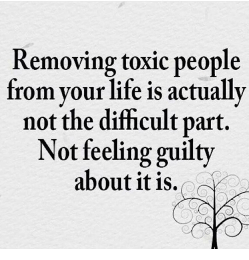 Getting rid of toxic people in your life