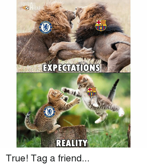 Memes, True, and Reality: REN  EXPECTATIONS  REALITY True! Tag a friend...