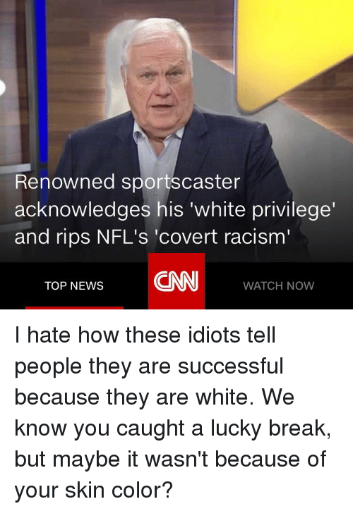 cnn.com, News, and Racism: Renowned sportscaster  acknowledges his 'white privilege  and rips NFL's 'covert racism'  CNN  TOP NEWS  WATCH NOW
