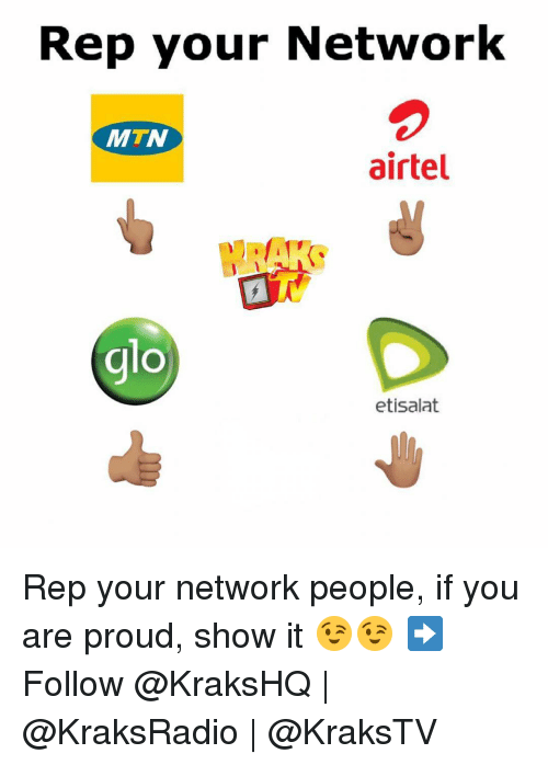 Memes, Proud, and 🤖: Rep your Network  MTN  airtel  glo  etisalat Rep your network people, if you are proud, show it 😉😉 ➡️ Follow @KraksHQ | @KraksRadio | @KraksTV