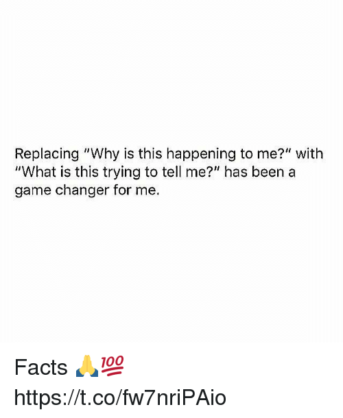 "Facts, Memes, and Game: Replacing ""Why is this happening to me?"" with  ""What is this trying to tell me?"" has been a  game changer for me. Facts 🙏💯 https://t.co/fw7nriPAio"