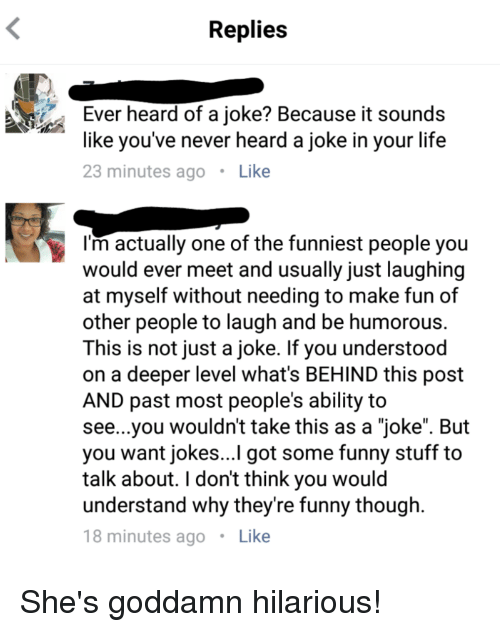 Funny Life And Jokes Replies Ever Heard Of A Joke Because It