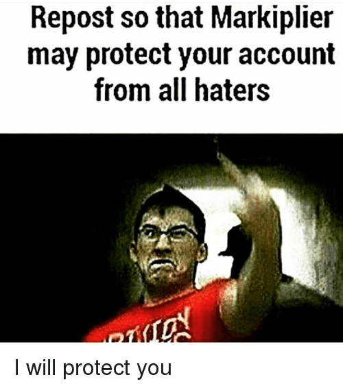 repost so that markiplier may protect your account from all 5820910 ✅ 25 best memes about markiplier markiplier memes,Markiplier Memes