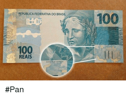 Memes And Republica Federativa Do Brasil 100 Reais Pan