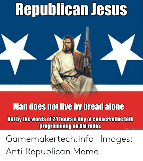 Republican Jesus Man Does Not Live by Bread Alone but by the
