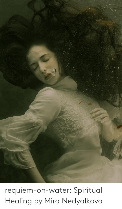 Tumblr, Blog, and Http: requiem-on-water:  Spiritual Healing by Mira Nedyalkova