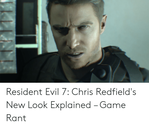 Resident Evil 7 Chris Redfield S New Look Explained Game