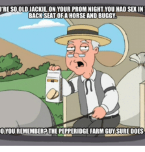 reso old jackie on your prom night you had sex 13589708 ✅ 25 best memes about veronica birthday veronica birthday memes,You Re So Old Meme