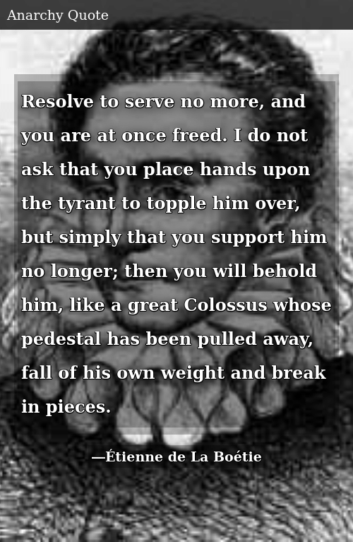 Resolve To Serve No More And You Are At Once Freed I Do Not