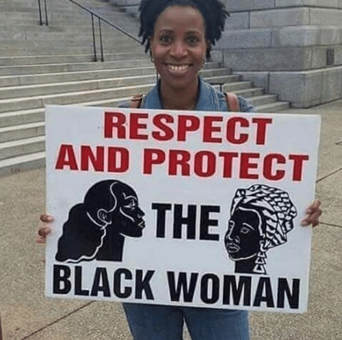 Respect, Black, and Woman: RESPECT  AND PROTECT  THE  BLACK WOMAN