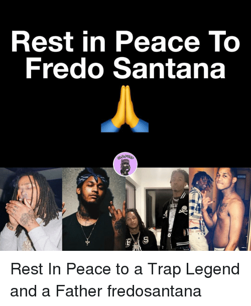 Rest In Peace To Fredo Santana Rest In Peace To A Trap Legend And A