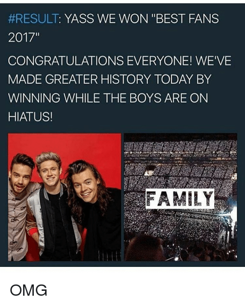 """Memes, 🤖, and Hiatus:  #RESULT: YASS WE WON """"BEST FANS  2017""""  CONGRATULATIONS EVERYONE! WE'VE  MADE GREATER HISTORY TODAY BY  WINNING WHILE THE BOYS ARE ON  HIATUS!  FAMILY OMG"""