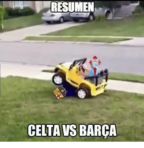 Memes, Barca, and 🤖: RESUMEN  CELTA US BARCA