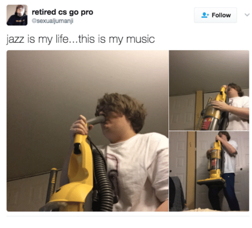 Retired Cs Go Pro Jazz Is My Lifethis Is My Music Follow