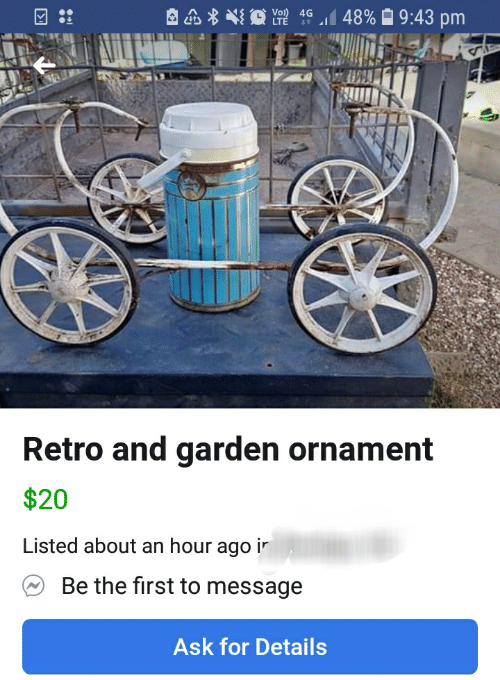 Ask, First, and For: Retro and garden ornament  $20  Listed about an hour ago ir  Be the first to message  Ask for Details