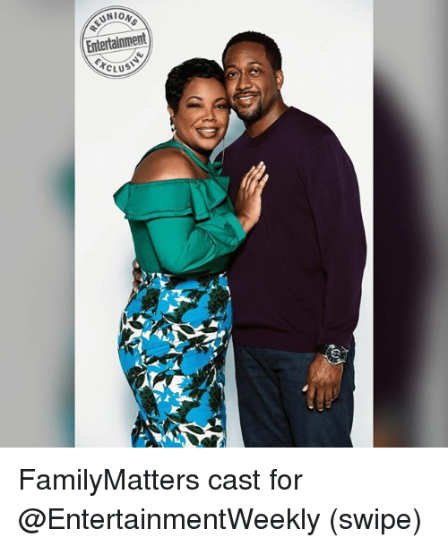 Memes, 🤖, and Entertainment: REUNIO  Entertainment  EXCL FamilyMatters cast for @EntertainmentWeekly (swipe)