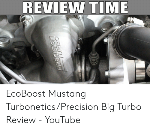 REVIEW TIME EO EcoBoost Mustang TurboneticsPrecision Big