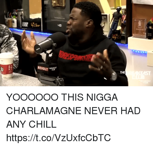 Blackpeopletwitter, Charlamagne, and Chill: REVOLT  THE  .  EAST YOOOOOO THIS NIGGA CHARLAMAGNE NEVER HAD ANY CHILL https://t.co/VzUxfcCbTC