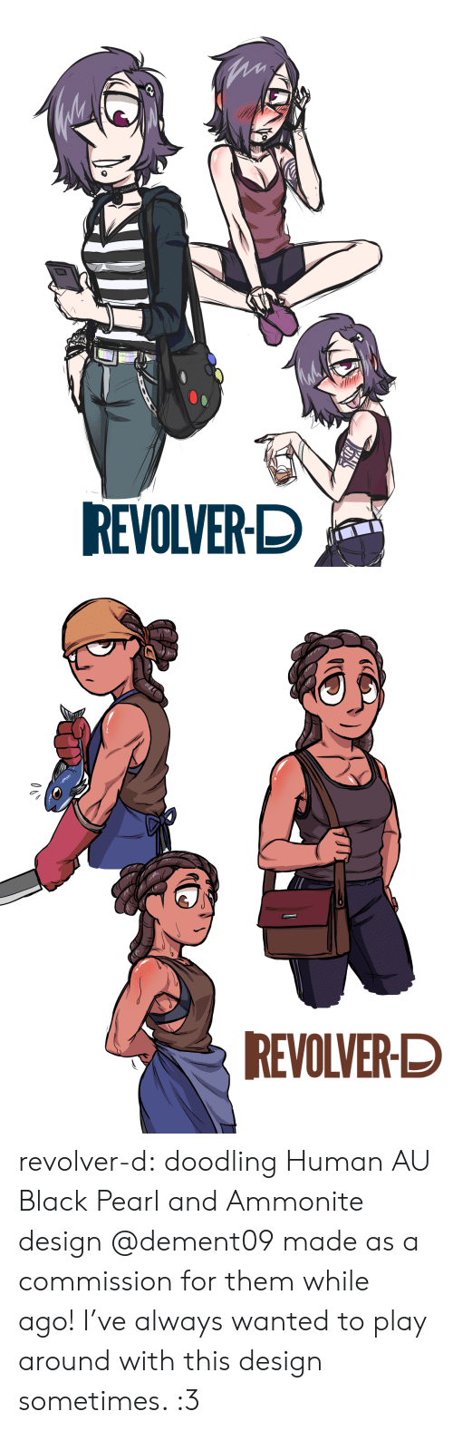 Tumblr, Twitter, and Black: REVOLVER-D   REVOLVER-D revolver-d:    doodling Human AU Black Pearl and Ammonite design @dement09made as a commission for them while ago!I've always wanted to play around with this design sometimes. :3