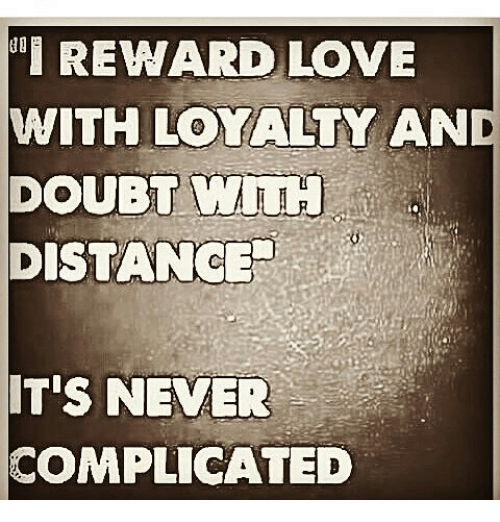 reward love with loyalty and doubt with its never complicated 19088339 reward love with loyalty and doubt with it's never complicated