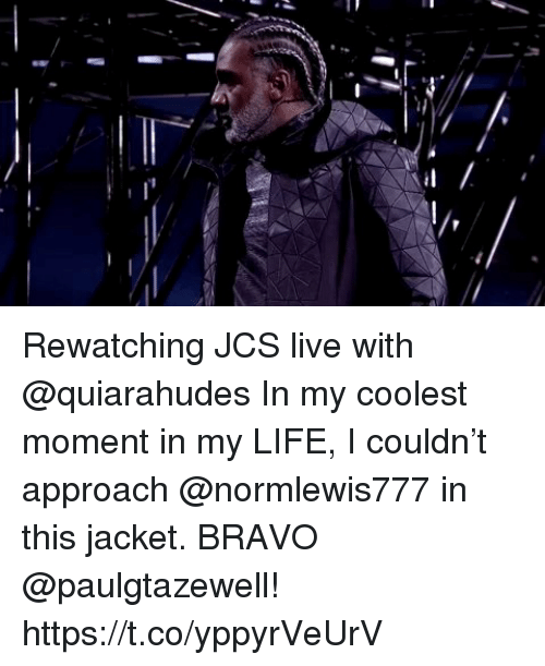 Life, Memes, and Bravo: Rewatching JCS live with @quiarahudes  In my coolest moment in my LIFE, I couldn't approach @normlewis777 in this jacket. BRAVO @paulgtazewell! https://t.co/yppyrVeUrV