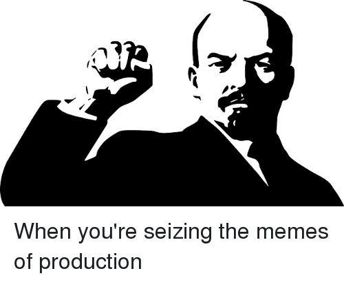 rf when youre seizing the memes of production 3220465 rf when you're seizing the memes of production meme on me me