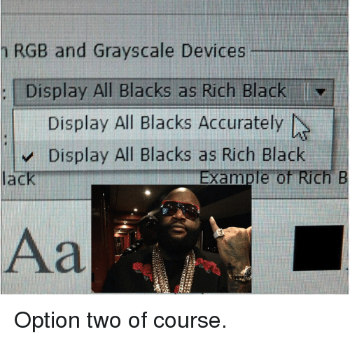 RGB and Grayscale Devices Display All Blacks as Rich Black I Display