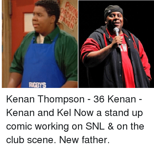 Memes, Snl, and 🤖: RGBYS Kenan Thompson - 36 Kenan - Kenan and Kel Now a stand up comic working on SNL & on the club scene. New father.