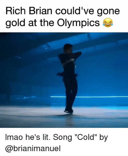"Funny, Lit, and Lmao: Rich Brian could've gone  gold at the Olympics lmao he's lit. Song ""Cold"" by @brianimanuel"