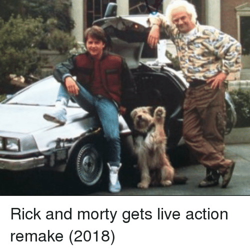 Rick and Morty, Live, and Action: Rick and morty gets live action remake (2018)