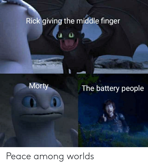 Rick Giving the Middle Finger Morty the Battery People Peace