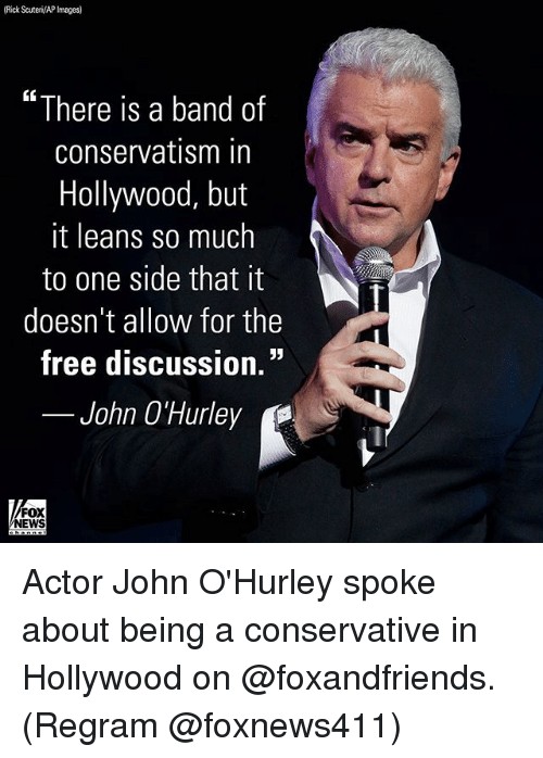 """Memes, News, and Fox News: (Rick Scuteri/AP Images)  """"There is a band of  conservatism in  Hollywood, but  it leans so much  to one side that it  doesn't allow for the  free discussion.""""  John O'Hurley  FOX  NEWS Actor John O'Hurley spoke about being a conservative in Hollywood on @foxandfriends. (Regram @foxnews411)"""
