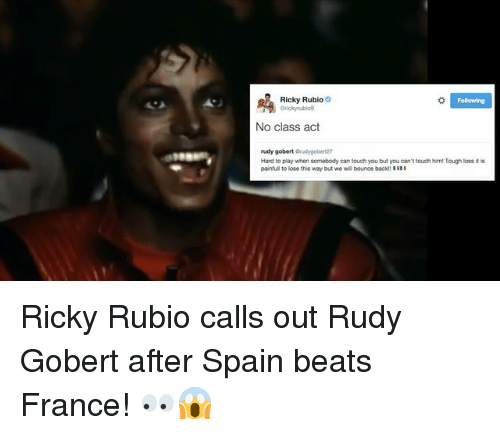 Sports, Beats, and France: Ricky Rubio  No class act  rudy gobert  Hard to play when somebody can touch you but you can't touch him! Tough loss it is  painful to lose this way but we will bounce back! Ricky Rubio calls out Rudy Gobert after Spain beats France! 👀😱