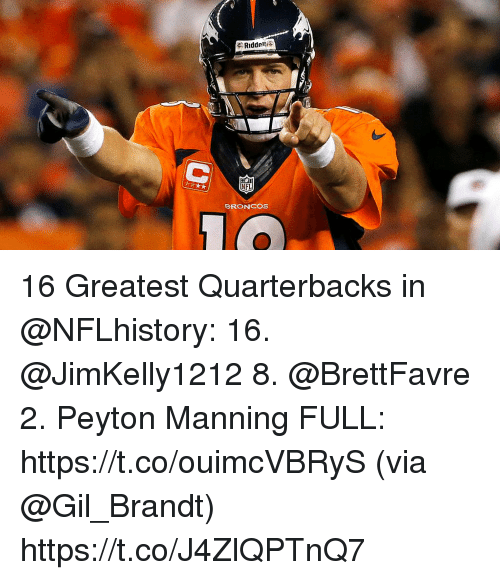 Memes, Nfl, and Peyton Manning: Ridde  NFL  BRONCOS 16 Greatest Quarterbacks in @NFLhistory:  16. @JimKelly1212 8. @BrettFavre 2. Peyton Manning FULL: https://t.co/ouimcVBRyS (via @Gil_Brandt) https://t.co/J4ZlQPTnQ7