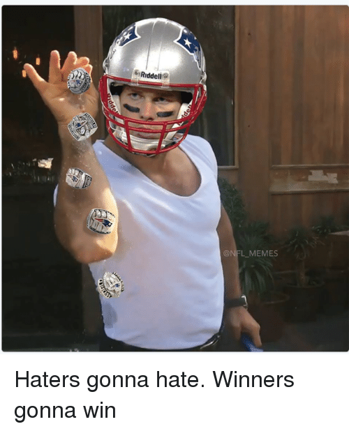 Memes, 🤖, and Haters Gonna Hate: Riddell  @NFL LLMEMES Haters gonna hate. Winners gonna win