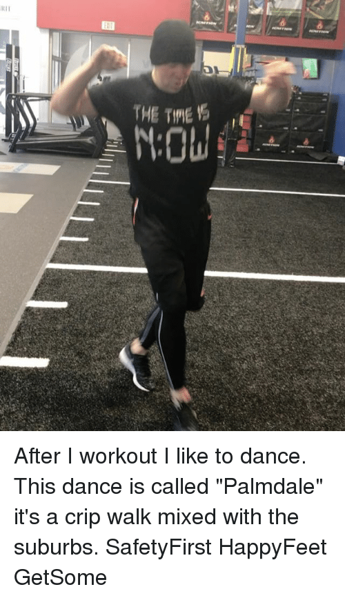 Rii The Tiie After I Workout I Like To Dance This Dance Is Called