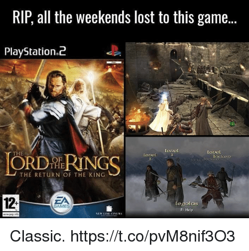 PlayStation, Video Games, and Lost: RIP, all the weekends lost to this game...  PlayStation.i2  THE  level  ORD RINGS  leoel  lockeo  THE  THE RETURN OF THE KING  12-  ZA  legolas  FI Help  GAMES Classic. https://t.co/pvM8nif3O3