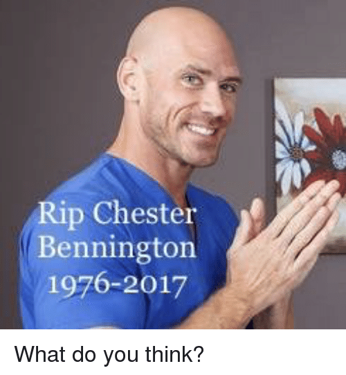 rip chester bennington 1976 2017 what do you think 25703873 search rip memes on me me,Rip Memes