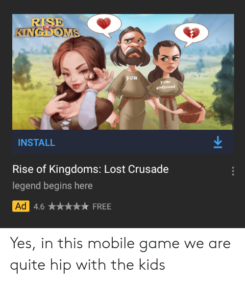 RISE KINGDOMS You Your Girefriend INSTALL Rise of Kingdoms Lost