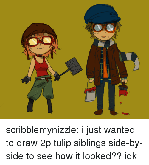 Target, Tumblr, and Blog: rit  ro scribblemynizzle:  i just wanted to draw 2p tulip siblings side-by-side to see how it looked?? idk