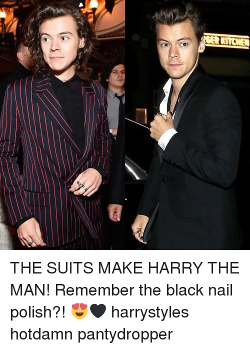 RITCHEN THE SUITS MAKE HARRY THE MAN! Remember the Black Nail Polish ...