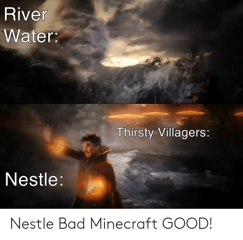 River Water Thirsty Villagers Nestle Nestle Bad Minecraft GOOD