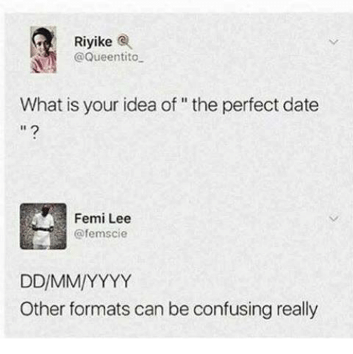 Riyike What Is Your Idea Of The Perfect Date Femi Lee Ddmmyyyy Other