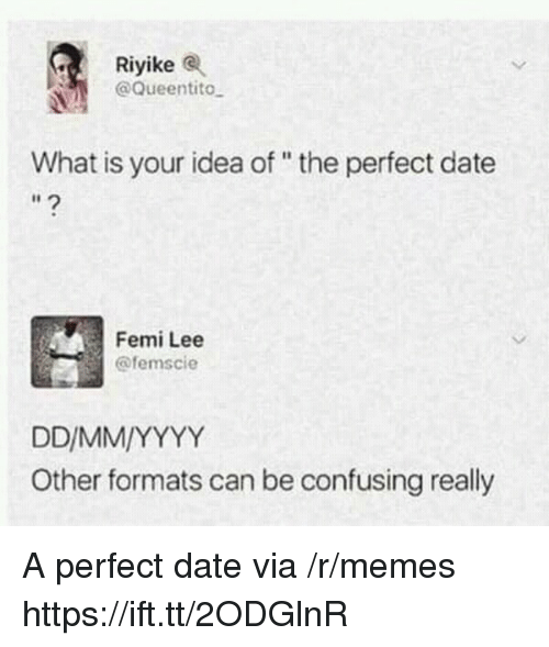 Riyike What Is Your Idea Of The Perfect Date Femi Lee Other Formats
